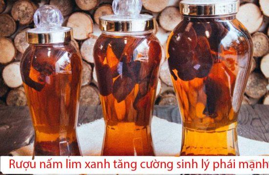 Công dụng tăng cường sinh lý của rượu nấm lim xanh