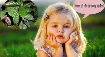 Trẻ em có uống được xạ đen không? Tác dụng phụ của cây xạ đen