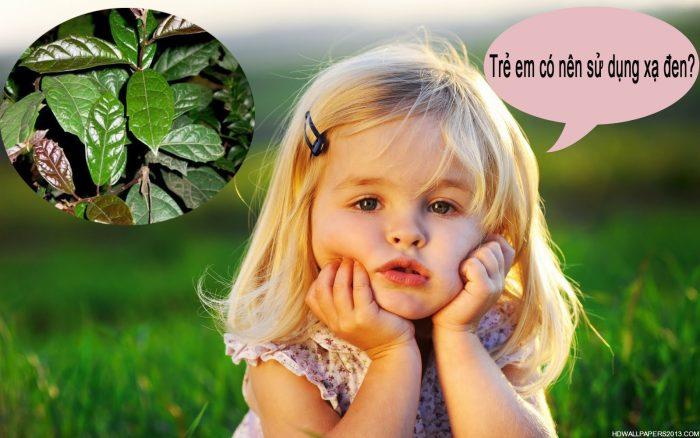 Trẻ em có uống được xạ đen không?
